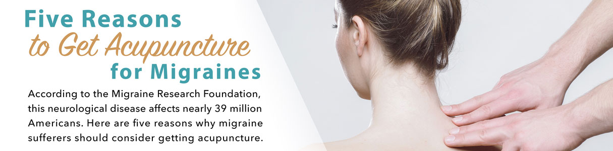 Five Reasons to Get Acupuncture for Migraines